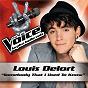 Album Somebody that i used to know - the voice : la plus belle voix de Louis Delort