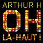 Album Oh là-haut! de Arthur H