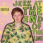 Album Jerk at the end of the line (deluxe) de Only Real