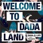Compilation Dada life presents - welcome to dada land avec Walden / Dada Life / Jordy Dazz / Deadmau5 / Pelari & Twice...