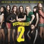 Compilation Pitch perfect 2 (original motion picture soundtrack) avec Jessie J / Elizabeth Banks / John Michael Higgins / The Barden Bellas / The Treblemakers...