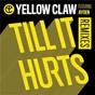 Album Till it hurts (remixes) de Yellow Claw