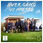 Compilation Hver gang VI møtes (sesong 5) avec Henning Kvitnes / Admiral P / Eva Weel Skram / Unni Wilhelmsen / Wenche Myhre...