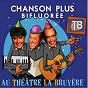 Album Au théâtre la bruyère de Chanson Plus Bifluorée