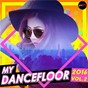 Compilation My DanceFloor 2016 Vol.2 avec East Side Beat / Verona / Lovely / John Modena / Vanessa Mandito...