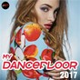 Compilation My Dancefloor 2017 avec East Side Beat / Stream / Fedde le Grand / Andrew Spencer / Ron Rockwell...