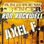 Album Axel F. (remixes) de Ron Rockwell / Andrew Spencer