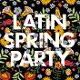 Compilation Latin Spring Party avec David Bisbal / Daddy Yankee / Lirico En la Casa / Mozart la Para / Chimbala...