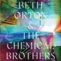 Album I never asked to be your mountain de Beth Orton / The Chemical Brothers