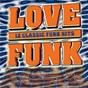Compilation Love funk avec Rose Royce / The Gap Band / Ohio Players / Dazz Band / Rick James...