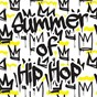 Compilation Summer of hip hop avec Ella Mai / Post Malone / Nicki Minaj / Kanye West / Juice WRLD...
