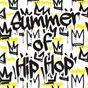 Compilation Summer Of Hip Hop avec 21 Savage / Post Malone / Nicki Minaj / Kanye West / Juice Wrld...