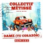 Album Dame (tu corazón) (remixes) de Collectif Métissé