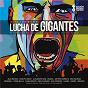 Compilation Otra lucha de gigantes (tributo a antonio vega) avec Antonio Vega / Ara Malikian / Coque Malla / Alba Molina / Juanes...