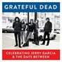 Album Grateful dead, celebrating jerry garcia & the days between de The Grateful Dead