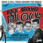 Compilation Rock around the block, vol. 2 (rock & roll from around the world) avec S.E. Rogie / Colin Hicks / Little Tony & His Brothers / Johnny Hallyday / Los Locos del Ritmo...