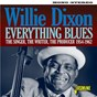 Album Everything blues: the singer, the writer, the producer (1954-1962) de Willie Dixon