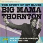 Album The story of my blues: the complete singles as & BS (1951-1961) de Big Mama Thornton
