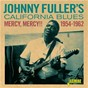Album Mercy, mercy!! johnny fuller's california blues (1954-1962) de Johnny Fuller