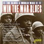 Compilation Win the War Blues: The Blues & World War II avec Tampa Red / Big Bill Broonzy / William Broonzy / Little Bill Gaither / William Gaither...