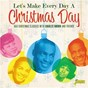 Compilation Let's make everyday a christmas day: R&B christmas classics with charles brown and friends avec Jimmy Witherspoon / Charles Brown / Stan Lewis / Julia Lee & Her Boy Friends / Red Burns...
