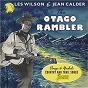Album The Otago Rambler: Sings and Yodels Country & Trail Songs de Wilson / Jean Calder