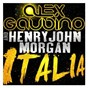 Album Italia (Original Mix) de Henry John Morgan / Alex Gaudino & Henry John Morgan