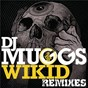 Album Wikid (remixes) de DJ Muggs