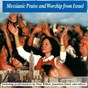 Compilation Massianic Praise and Worship from Israel avec Paul Wilbur / David Katz, As Dew To Israel Singers / Montserrat Franco / Jonathan Settel / Gabriel Butler...