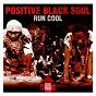 Album Run cool de Positive Black Soul