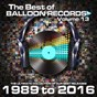 Compilation Best of balloon records 13 (the ultimate collection of our best releases, 1989 to 2016) avec E-Max / Mario Valley / Luke K / Rude Lude / MC Yankoo...