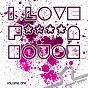 Compilation I Love F****n House Volume 1 avec Lunatic Djs / Rene Rodrigezz / Hera Salinas / Cope / Alex de Vito...