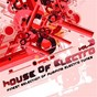 Compilation House of electro, vol. 3 (finest selection of pumping electro tunes) avec Inner Sign / Eric Tyrell, Roger Simon / DJ Kicken, Yasca / John Karen / Rene Rodrigezz...