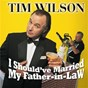 Album I should've married my father-in-law de Tim Wilson
