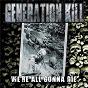 Album We're all gonna die de Generation Kill
