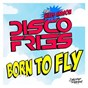 Album Born to fly (feat. niles mason) de Disco Fries