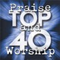 Album Praise And Worship Top 40 de Maranatha! Praise Band