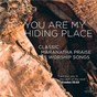 Compilation You Are My Hiding Place avec Maranatha! Music / Bill Batstone / Maranatha! Praise Band / Maranatha! Acoustic / Tommy Walker
