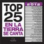 Compilation Top 25 en la tierra se canta edicion 2012 avec Eric Lopez / Edwin Serrano / Unción Tropical / Marcos Witt / Aaron Barbosa...