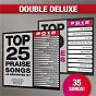 Compilation Top 25 praise songs/top 10 praise songs (double deluxe 2012 edition) avec Maranatha! Praise Band / Maranatha! Music / Morris Chapman / Maranatha! Promise Band / Chris Falson...
