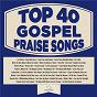 Album Top 40 Gospel Praise Songs de Maranatha! Gospel