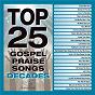 Compilation Top 25 Gospel Praise Songs Decades avec Jonathan Butler / Morris Chapman / Donn Thomas / Maranatha! Gospel / Juanita Bynum