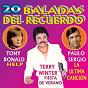 Compilation 20 Baladas del Recuerdo avec Tony Ronald / Paulo Sergio / Terry Winter / Enrrique Rosas / Gorowski J. Hoover...