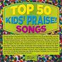 Compilation Top 50 kids' praise! songs avec Kids Praise Kids / Maranatha! Kids / Kids Praise Co / Arcade / Maranatha! Kids Vocal Band...