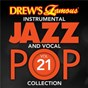 Album Drew's Famous Instrumental Jazz And Vocal Pop Collection (Vol. 21) de The Hit Crew