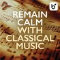 Compilation Remain Calm With Classical Music avec Craig Duncan / John Mock / Amy Dorfman / Eberhard Ramm