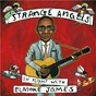 Compilation Strange angels: in flight with elmore james avec Billy Gibbons / Elayna Boynton / Bettye Lavette / Rodney Crowell / Tom Jones...