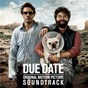Compilation Due date (original motion picture soundtrack) avec Cream / Sam & Dave / Wolfmother / Band of Horses / Billy Currington...