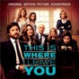 Compilation This Is Where I Leave You (Original Motion Picture Soundtrack) avec The Psychedelic Furs / Saint Raymond / Alexi Murdoch / Inxs / Cyndi Lauper...