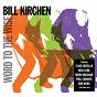 Album Word to the wise de Bill Kirchen